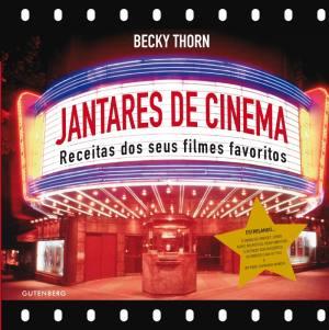 Livro de Receitas Jantares de Cinema, de Becky Thorn